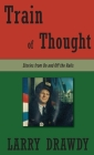 Train of Thought: Stories from On and Off the Rails Cover Image