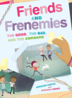 Friends and Frenemies: The Good, the Bad, and the Awkward Cover Image