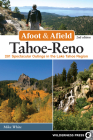 Afoot & Afield: Tahoe-Reno: 201 Spectacular Outings in the Lake Tahoe Region (Afoot and Afield) Cover Image