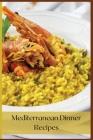 Mediterranean Dinner Recipes: The Best Mediterranean Dinners Cover Image