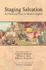 Staging Salvation: Six Medieval Plays in Modern English (Medieval and Renaissance Texts and Studies #443) Cover Image