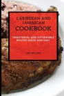 Caribbean and Jamaican Cookbook: Traditional and Affordable Recipes Quick and Easy Cover Image
