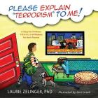 Please Explain Terrorism to Me: A Story for Children, P-E-A-R-L-S of Wisdom for Their Parents Cover Image