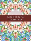 Mindfulness Coloring Book: Anti stress coloring book for adults (meditation for beginners, coloring pages for adults) Cover Image