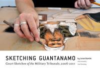 Sketching Guantanamo: Court Sketches of the Military Tribunals, 2006-2013 Cover Image