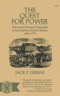 The Quest for Power: The Lower Houses of Assembly in the Souther Royal Colonies, 1689-1776 Cover Image