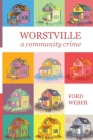 Worstville: a community crime Cover Image