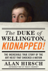 The Duke of Wellington, Kidnapped!: The Incredible True Story of the Art Heist That Shocked a Nation Cover Image