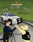 Paws of Honor - How I Became A Hero Cover Image