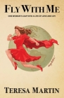 Fly With Me: One Woman's Leap Into a Life of Love and Joy Cover Image
