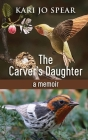 The Carver's Daughter: A Memoir Cover Image