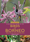 A Naturalist's Guide to the Birds of Borneo (Naturalists' Guides) Cover Image