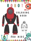 Robot Coloring Book: Simple Robots Coloring Book for Kids - Cute Robots Coloring Book for Boys and Girls. Cover Image