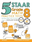 5 STAAR Grade 8 Math Practice Tests: Extra Practice to Help Achieve an Excellent Score Cover Image