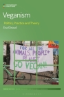 Veganism: Politics, Practice, and Theory (Contemporary Food Studies: Economy) Cover Image