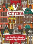 Cities Coloring Book: Color Your Way to Calm with This Splendid Cities Coloring Book Cover Image
