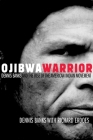 Ojibwa Warrior: Dennis Banks and the Rise of the American Indian Movement Cover Image