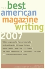 The Best American Magazine Writing 2007 Cover Image