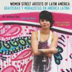 Women Street Artists of Latin America: Art Without Fear Cover Image