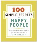 100 Simple Secrets of Happy People: What Scientists Have Learned and How You Can Use It Cover Image
