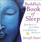 Buddha's Book of Sleep: Sleep Better in Seven Weeks with Mindfulness Meditation Cover Image