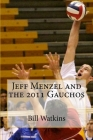 Jeff Menzel and the 2011 Gauchos Cover Image