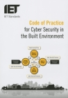 Code of Practice for Cyber Security in the Built Environment (Iet Standards) Cover Image