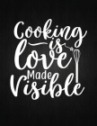 Cooking is love made visible: Recipe Notebook to Write In Favorite Recipes - Best Gift for your MOM - Cookbook For Writing Recipes - Recipes and Not Cover Image
