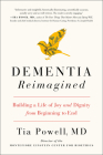 Dementia Reimagined: Building a Life of Joy and Dignity from Beginning to End Cover Image