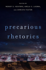 Precarious Rhetorics (New Directions in Rhetoric and Materiality) Cover Image