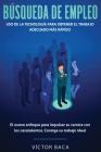 Búsqueda de empleo: Uso de la tecnología para obtener el trabajo adecuado más rápido: El nuevoenfoque para impulsar su carrera con los caz Cover Image