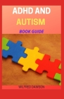 ADHD and Autism Book Guide: Understanding the connection Cover Image