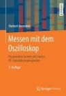 Messen Mit Dem Oszilloskop: Praxisnahes Lernen Mit Einem Pc-Simulationsprogramm Cover Image