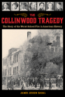 The Collinwood Tragedy: The Story of the Worst School Fire in American History Cover Image