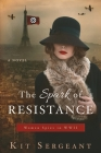 The Spark of Resistance: Women Spies in WWII Cover Image