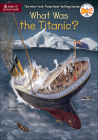 What Was the Titanic? (What Was?) Cover Image