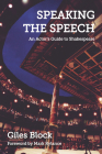 Speaking the Speech: An Actor's Guide to Shakespeare Cover Image