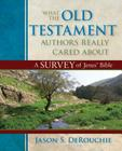 What the Old Testament Authors Really Cared about: A Survey of Jesus' Bible Cover Image