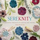 Sereknity: Peaceful Projects to Soothe and Inspire Cover Image