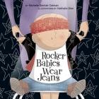 Rocker Babies Wear Jeans (An Urban Babies Wear Black Book) Cover Image