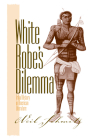 White Robe's Dilemma: Tribal History in American Literature (Native Americans of the Northeast) Cover Image