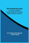 The Wandering Soul: Or, Dialogues Between The Wandering Soul And Adam, Noah, And Simon Cleophas Cover Image