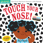 Indestructibles: Touch Your Nose! (High Color High Contrast): Chew Proof · Rip Proof · Nontoxic · 100% Washable (Book for Babies, Newborn Books, Safe to Chew) Cover Image