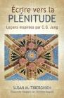 Écrire Vers La Plénitude: Leçons inspirées par C.G. Jung Cover Image