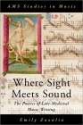 Where Sight Meets Sound: The Poetics of Late-Medieval Music Writing (AMS Studies in Music) Cover Image
