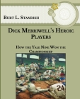 Dick Merriwell's Heroic Players: How the Yale Nine Won the Championship- Large Print Cover Image
