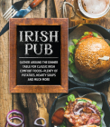 Irish Pub: Gather Around the Dinner Table for Classic Irish Comfort Foods Cover Image