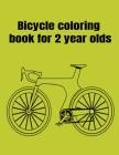 Bicycle coloring book for 2 year olds Cover Image