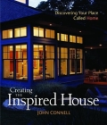 Creating the Inspired House: Discovering Your Place Called Home Cover Image