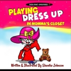 Playing Dress-up In Momma's Closet Cover Image
